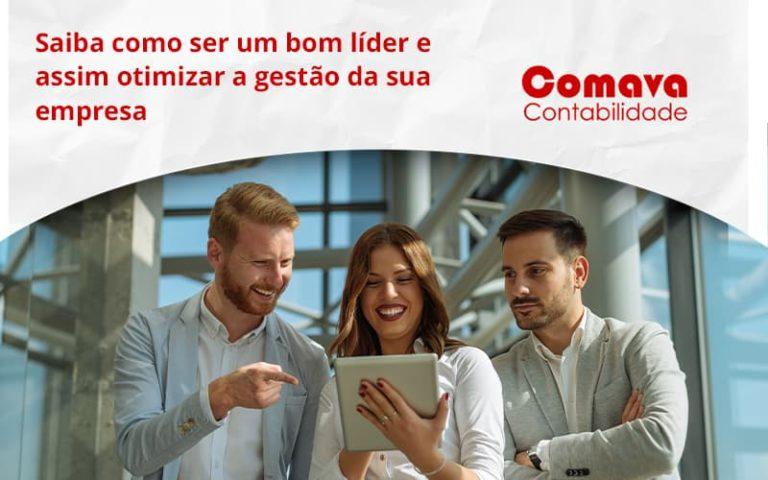 Saiba Como Ser Um Bom Líder E Assim Otimizar A Gestão Da Sua Empresa Comva - Escritório de Contabilidade em São Paulo - SP   Comava Contabilidade