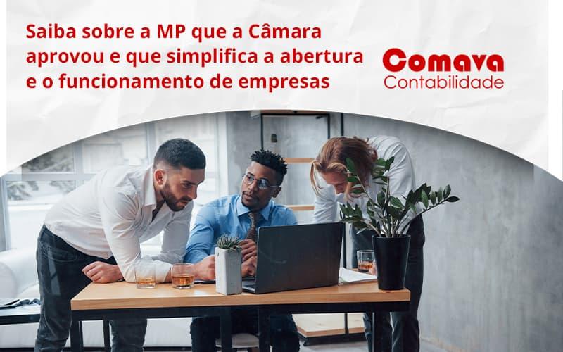 Saiba Mais Sobre A Mp Que A Câmara Aprovou E Que Simplifica A Abertura E O Funcionamento De Empresas Comava - Escritório de Contabilidade em São Paulo - SP | Comava Contabilidade