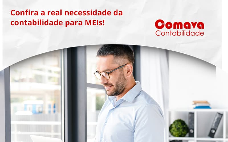 Confira A Real Necessidade Da Contabilidade Para Meis! Comava - Escritório de Contabilidade em São Paulo - SP | Comava Contabilidade