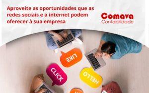 Aproveite As Oportunidades Que As Redes Sociais E A Internet Podem Oferecer à Sua Empresa Comava - Escritório de Contabilidade em São Paulo - SP | Comava Contabilidade
