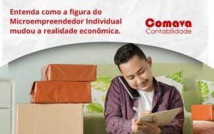 Entenda Como A Figura Do Microempreendedor Individual Mudou A Realidade Econômica. Comava - Escritório de Contabilidade em São Paulo - SP | Comava Contabilidade