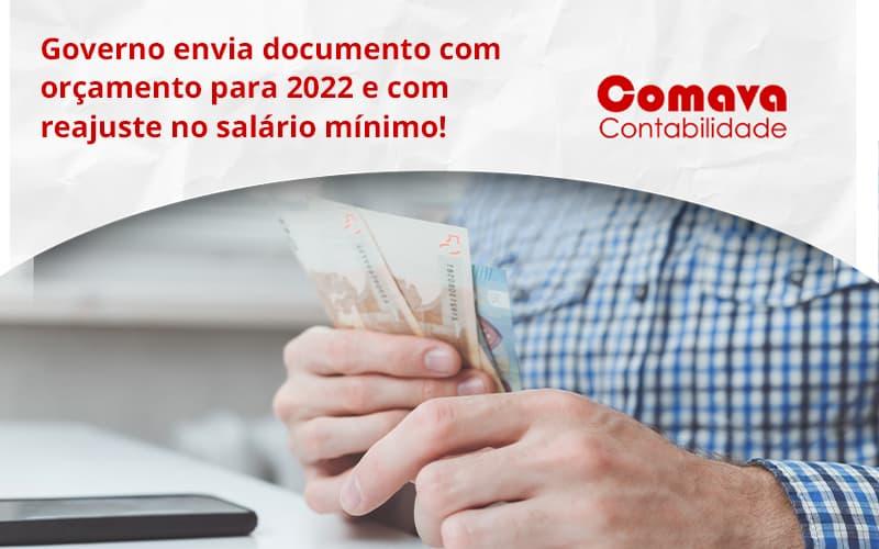 Governo Envia Documento Com Orçamento Para 2022 E Com Reajuste No Salário Mínimo! Comava - Escritório de Contabilidade em São Paulo - SP | Comava Contabilidade