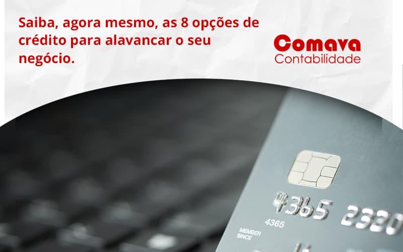 Saiba, Agora Mesmo, As 8 Opções De Crédito Para Alavancar O Seu Negócio. Comava - Escritório de Contabilidade em São Paulo - SP   Comava Contabilidade