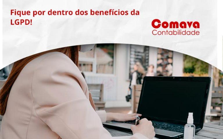 Fique Por Dentro Dos Beneficios Da Lgpd Comava - Escritório de Contabilidade em São Paulo - SP   Comava Contabilidade