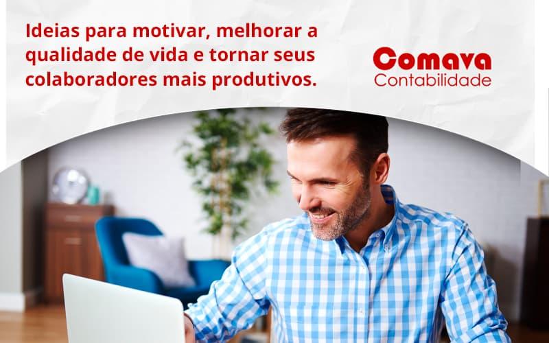 Ideias Para Motivar Melhorar Sua Qualidade De Vida Comava - Escritório de Contabilidade em São Paulo - SP | Comava Contabilidade